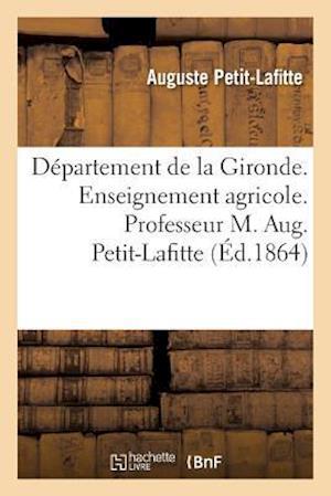 Bog, paperback Departement de La Gironde. Enseignement Agricole. Professeur M. Aug. Petit-Lafitte af Auguste Petit-Lafitte