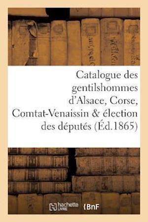 Bog, paperback Catalogue Des Gentilshommes D'Alsace, Corse, Comtat-Venaissin & Election Des Deputes af La Roque-L