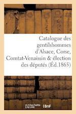 Catalogue Des Gentilshommes D'Alsace, Corse, Comtat-Venaissin & Election Des Deputes af La Roque-L