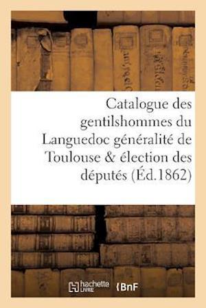 Bog, paperback Catalogue Des Gentilshommes Du Languedoc Generalite de Toulouse & Election Des Deputes af La Roque-L