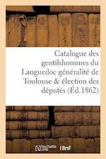 Catalogue Des Gentilshommes Du Languedoc Généralité de Toulouse Élection Des Députés