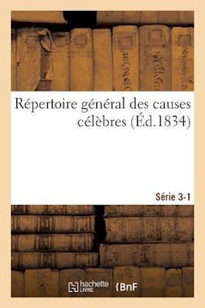 Bog, paperback Repertoire General Des Causes Celebres. Serie 3-1 = Ra(c)Pertoire Ga(c)Na(c)Ral Des Causes CA(C)La]bres. Sa(c)Rie 3-1 af Edme-Theodore Bourg