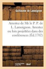Arrestez de MR Le P. P. de L. Lamoignon. Arrestez Ou Loix Projettees Dans Des Conferences af Guillaume Lamoignon