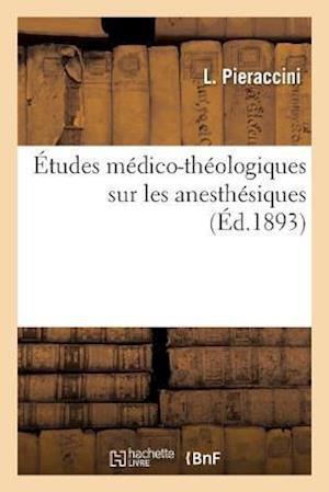 Bog, paperback Etudes Medico-Theologiques Sur Les Anesthesiques