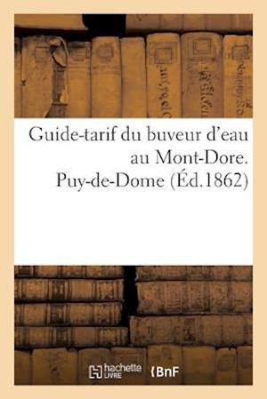 Bog, paperback Guide-Tarif Du Buveur D'Eau Au Mont-Dore. Puy-de-Dome 1862