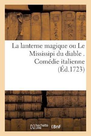 Bog, paperback La Lanterne Magique Ou Le Mississipi Du Diable . Comedie Italienne