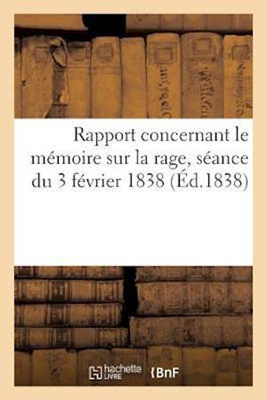 Bog, paperback Rapport Concernant Le Memoire Sur La Rage, Seance Extraordinaire Du 3 Fevrier 1838 = Rapport Concernant Le Ma(c)Moire Sur La Rage, Sa(c)Ance Extraordi af Frederic DuBois
