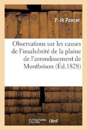 Bog, paperback Observations Sur Les Causes de L'Insalubrite de La Plaine de L'Arrondissement de Montbrison af P. Poncet