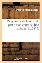 Programme de La Seconde Partie D'Un Cours de Droit Romain af Raymond Osmin Benech