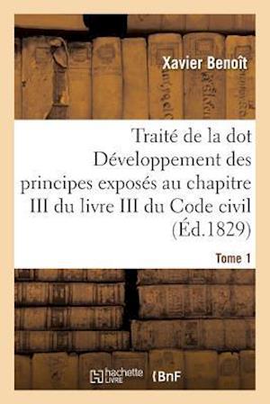 Bog, paperback Traite de La Dot Developpement Des Principes af Benoit