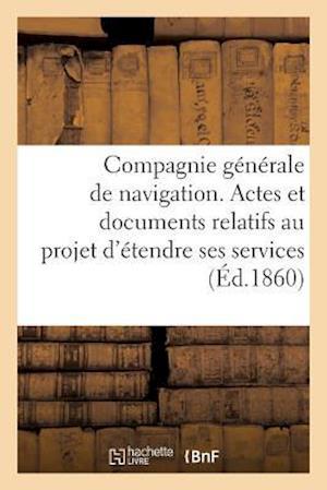 Bog, paperback Compagnie Generale de Navigation, Projet D'Etendre Ses Services Sur Le Danube Et Ses Affluents = Compagnie Ga(c)Na(c)Rale de Navigation, Projet D'A(c)