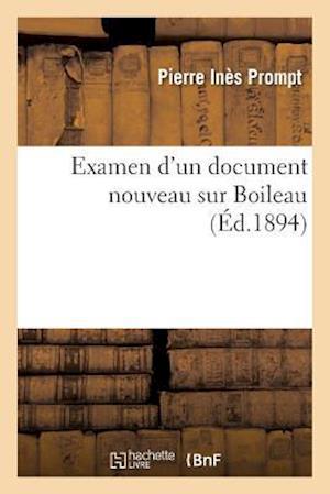 Bog, paperback Examen D'Un Document Nouveau Sur Boileau af Pierre Ines Prompt