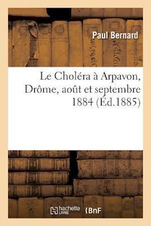 Le Choléra À Arpavon Drôme, Aout Et Septembre 1884