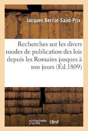 Bog, paperback Recherches Sur Les Divers Modes de Publication Des Lois Depuis Les Romains Jusques a Nos Jours af Jacques Berriat-Saint-Prix