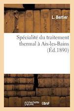 Specialite Du Traitement Thermal a AIX-Les-Bains af L. Bertier