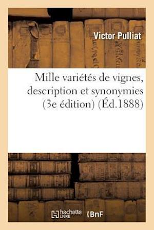 Bog, paperback Mille Varietes de Vignes, Description Et Synonymies af Victor Pulliat