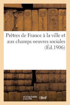Bog, paperback Pretres de France a la Ville Et Aux Champs Oeuvres Sociales
