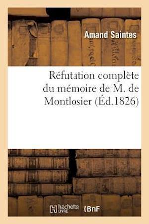 Bog, paperback Refutation Complete Du Memoire de M. de Montlosier af Amand Saintes