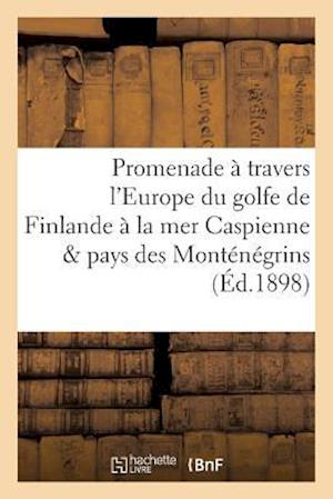 Bog, paperback Promenade a Travers L'Europe Du Golfe de Finlande a la Mer Caspienne Et Au Pays Des Montenegrins