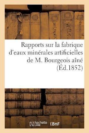 Bog, paperback Rapports Sur La Fabrique D'Eaux Minerales Artificielles de M. Bourgeois Aine = Rapports Sur La Fabrique D'Eaux Mina(c)Rales Artificielles de M. Bourge