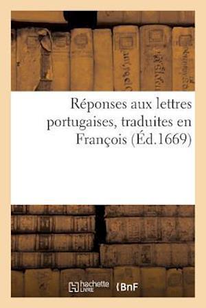 Bog, paperback Reponses Aux Lettres Portugaises, Traduites En Francois = Ra(c)Ponses Aux Lettres Portugaises, Traduites En Franaois af R. Philippes