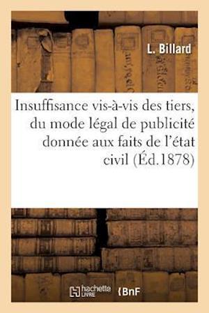 de l'Insuffisance Vis-À-VIS Des Tiers, Du Mode Légal de Publicité Donnée, Aux Faits de l'État Civil