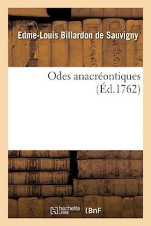 Bog, paperback Odes Anacreontiques af Edme-Louis Billardon De Sauvigny
