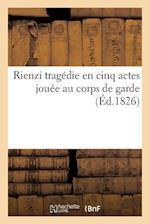 Rienzi Tragedie En Cinq Actes Jouee Au Corps de Garde af Emile Labretonniere