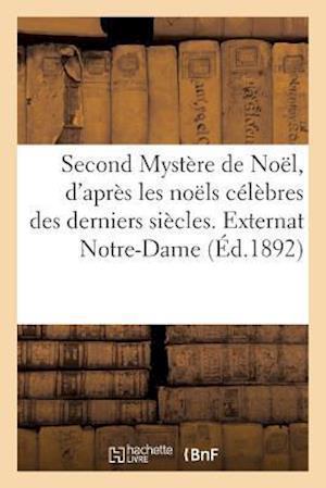 Bog, paperback Second Mystere de Noel, D'Apres Les Noels Celebres Des Derniers Siecles. Externat Notre-Dame = Second Mysta]re de Noal, D'Apra]s Les Noals CA(C)La]bre