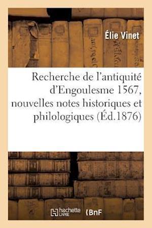 Bog, paperback Recherche de L'Antiquite D'Engoulesme 1567, Nouvelles Notes Historiques Et Philologiques = Recherche de L'Antiquita(c) D'Engoulesme 1567, Nouvelles No af Elie Vinet