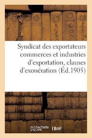 Bog, paperback Syndicat Des Exportateurs Commerces Et Industries D'Exportation Reforme Des Clauses D'Exoneration = Syndicat Des Exportateurs Commerces Et Industries