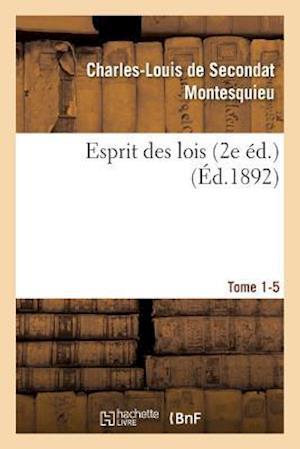 Bog, paperback Esprit Des Lois Livres 2e Ed. Tome 1-5 af Charles-Louis Secondat Montesquieu