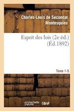 Esprit Des Lois Livres 2e Ed. Tome 1-5 = Esprit Des Lois Livres 2e A(c)D. Tome 1-5 af Charles-Louis Secondat Montesquieu