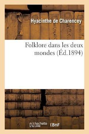 Bog, paperback Folklore Dans Les Deux Mondes af Hyacinthe Charencey