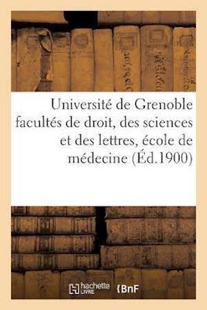 Bog, paperback Universite de Grenoble Facultes de Droit, Des Sciences Et Des Lettres, Ecole de Medecine