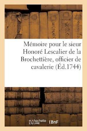 Bog, paperback Memoire Pour Le Sieur Honore Lescalier de La Brochettiere, Officier de Cavalerie, Regiment Royal