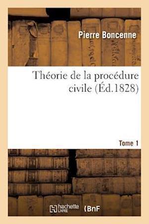 Bog, paperback Theorie de La Procedure Civile Tome 1 af Pierre Boncenne