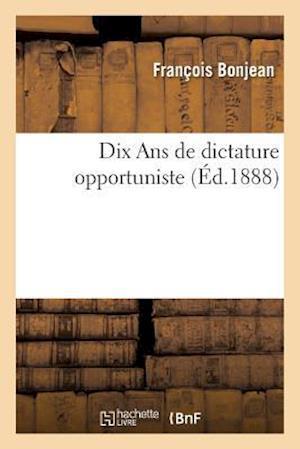 Dix ANS de Dictature Opportuniste