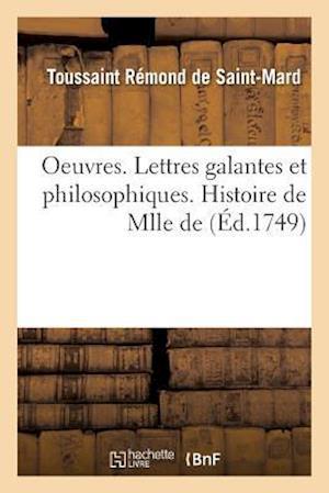 Bog, paperback Oeuvres . Lettres Galantes Et Philosophiques. Histoire de Mlle de af Toussaint Remond De Saint-Mard