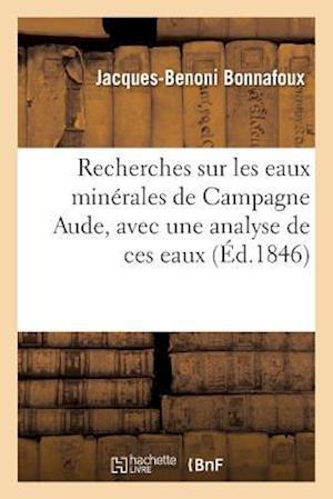 Bog, paperback Recherches Sur Les Eaux Minerales de Campagne Aude, Avec Une Analyse de Ces Eaux af Jacques-Benoni Bonnafoux