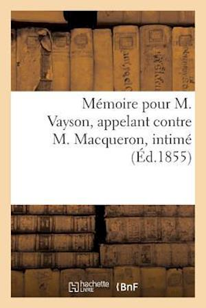 Mémoire Pour M. Vayson, Appelant Contre M. Macqueron, Intimé