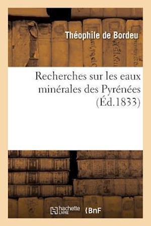 Bog, paperback Recherches Sur Les Eaux Minerales Des Pyrenees af Theophile Bordeu