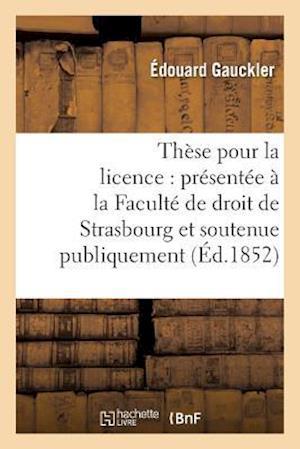 Bog, paperback These Pour La Licence af Edouard Gauckler