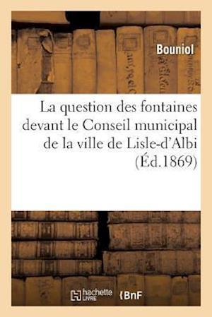 Bog, paperback La Question Des Fontaines Devant Le Conseil Municipal de La Ville de Lisle-D'Albi