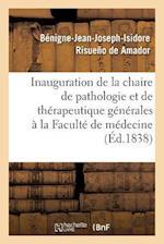 Inauguration de La Chaire de Pathologie Et de Therapeutique Generales a la Faculte de Medecine af Risueno De Amador