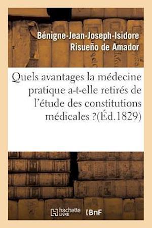 Bog, paperback Quels Avantages La Medecine Pratique A-T-Elle Retires de L'Etude Des Constitutions Medicales ? = Quels Avantages La Ma(c)Decine Pratique A-T-Elle Reti af Risueno De Amador