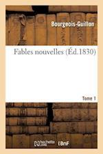 Fables Nouvelles. Tome 1 af Bourgeois-Guillon