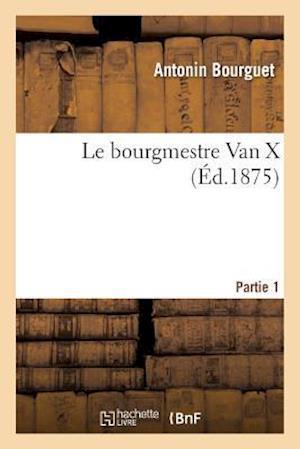 Bog, paperback Le Bourgmestre Van X. Partie 1 af Bourguet