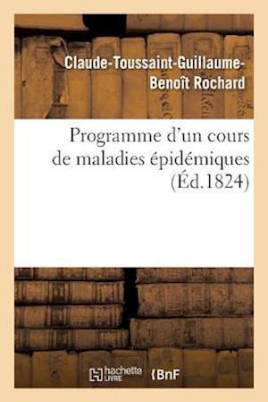 Bog, paperback Programme D'Un Cours de Maladies Epidemiques = Programme D'Un Cours de Maladies A(c)Pida(c)Miques af Claude-Toussaint-Guillaume-Beno Rochard