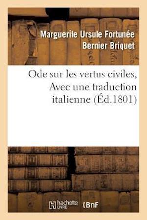Bog, paperback Ode Sur Les Vertus Civiles, Avec Une Traduction Italienne af Marguerite Ursule Fortunee Bern Briquet
